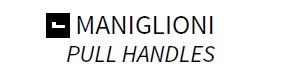 MANIGLIONI PULL HANDLES